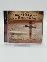 Blood Harmony On The Gospel Ranch by Various Artists CD 2007 Billy amp; Angie $14.99