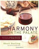 Harmony on the Palate : Matching Simple Recipes to Everyday Wine Styles $4.49