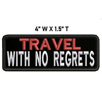 Travel With No Regrets Embroidered Patch iron on sew on Souvenir Applique