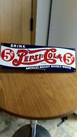 Classic  DRINK Pepsi Cola 5 cents Sign 18
