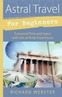 Astral Travel for Beginners: Transcend Time and Space with Out of Body Ex GOOD