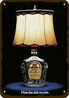 1977 CROWN ROYAL WHISKY Vintage Look REPLICA METAL SIGN - HOW THE RICH RECYCLE