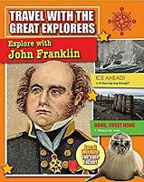 Explore with John Franklin Travel with the Great Explorers Cynthi