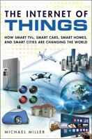 Internet of Everything : How Smart TVs Smart Cars Smart Homes and Smart Citie $6.94