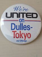 United Airlines #x27;We#x27;re United on Dulles Yokyo via Chicago#x27; Pin back1986 Vintage