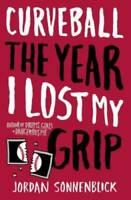 Curveball: The Year I Lost My Grip Paperback By Sonnenblick Jordan GOOD $3.95