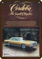1976 CHRYSLER CORDOBA Car Vintage Look REPLICA METAL SIGN - RICARDO MONTALBAN