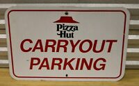 Vtg 1990s Pizza Hut Carryout Parking Sign Metal 18