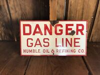 Vintage Humble Oil & Refining Co. Porcelain Danger Gas Line Sign Houston
