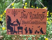 HALLOWEEN PAW READINGS SIGN WITCH BLACK CAT DECOR PRIMITIVE STYLE HANDCRAFTED