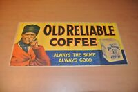 Vintage Antique OLD RELIABLE COFFEE Weatherproof Duckine Advertising Sign