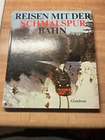 Travel with the narrow gauge railway between sea and mountains German Book