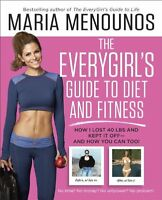 The EveryGirls Guide to Diet and Fitness: How I Lost 40 lbs and Kept It Off And $4.29