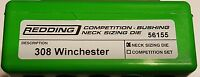 56155 REDDING COMPETITION BUSHING NECK DIE - 308 WINCHESTER - NEW - FREE SHIP
