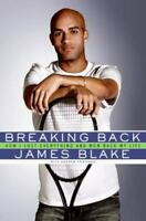 Breaking Back: How I Lost Everything and Won Back My Life by Blake James $3.99
