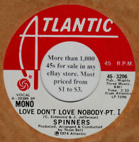 Spinners NM promo 45 rpm quot;Love Don#x27;t Love Nobodyquot; on Atlantic Records