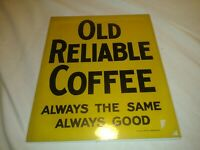 Vintage Old Reliable Coffee Ad Card Board Sign 10 x 12