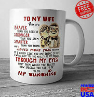 To My Wife You Are My Braver You#x27;re My Sunshine Coffee Mug Gift from Husband