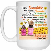 Sunflower From Mom To Daughter Never Forget That You Are My Sunshine Coffee Mug