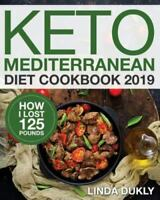 Keto Mediterranean Diet Cookbook 2019: How I Lost 125 Pounds Like New Used ... $12.01