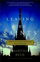 Leaving the Saints: How I Lost the Mormons and Found My Faith Paperback Beck $4.37