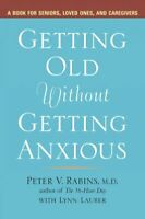 Getting Old Without Getting Anxious Paperback by Rabins Peter V.; Lauber L...