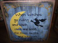 WHEN WITCHES GO RIDING  primitive wood sign halloween