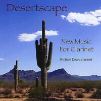Michael Dean - Desertscape: New Music For Clarinet [CD New]
