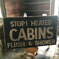 Original Antique 1920's STOP! HEATED CABINS FLUSH & SHOWER wood sign Vintage