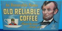RARE ANTIQUE ORIGINAL OLD RELIABLE COFFEE TROLLEY SIGN ABRAHAM LINCOLN HONORABLE