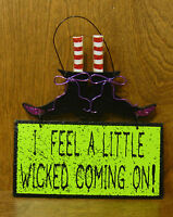 Halloween Sign #45816C I FEEL A LITTLE WICKED COMING ON!, 9