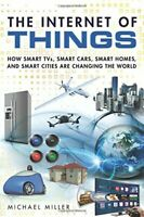 The Internet of Things: How Smart TVs Smart Cars Smart H... by Miller Michael $26.61
