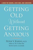 Getting Old without Getting Anxious: A Book For Seni... by Lynn Lauber Paperback