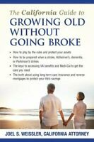 The California Guide to Growing Old Without Going Broke by Joel S Weissler: New