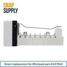 Snap Supply Ice Maker for Whirlpool Directly Replaces 4317943