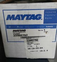 Maytag  22002792 Washer Pump  Experienced