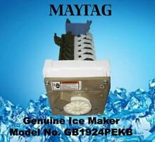 GENUINE ICE MAKER MAYTAG REFRIGERATOR GB1924PEKB AU FREE   SAME DAY SHIPPING
