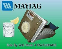 GENUINE ICE MAKER MAYTAG GS2126PADB AU FREE   SAME DAY SHIPPING