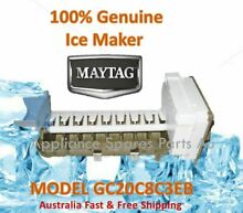 GENUINE ICE MAKER MAYTAG REFRIGERATOR GC20C8C3EB AU FREE   SAME DAY SHIPPING