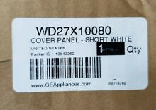 Brand New GE Dishwasher Door Panel Cover WHITE WD27X10080 OEM