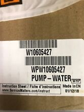 W10605427   BRAND NEW WHIRLPOOL WATER PUMP   OEM