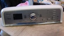 Maytag BRAVOS Washer console with Control Board W10051124  with knob included