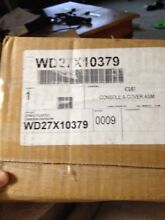 GE Dishwasher Console   Cover ASM WD27X10379 Genuine OEM