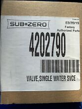 Sub Zero Refrigerator Water Valve 4202790 Icemaker Single 100  Genuine Part