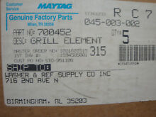 NEW OEM MAYTAG 700452 GRILL ELEMENT Y700452 Y34