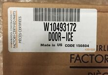 NEW Whirlpool W10493172 DOOR ICE FACTORY AUTHORIZED