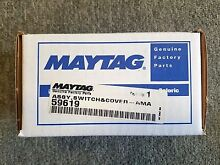 59619 NEW MAYTAG DRYER ASSY SWITCH COVER
