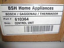 BOSCH THERMADOR RANGE OVEN CONTROL BOARD 610364 NEW IN THE BOX