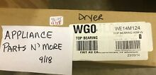 GE DRYER TOP BEARING ASM WE14X124 FREE SHIPPING NEW PART