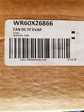 WR60X26866 GE Refrigerator Evaporator Fan motor ONLY  New Genuine